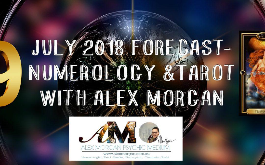 JULY 2018 FORECAST- NUMEROLOGY & TAROT