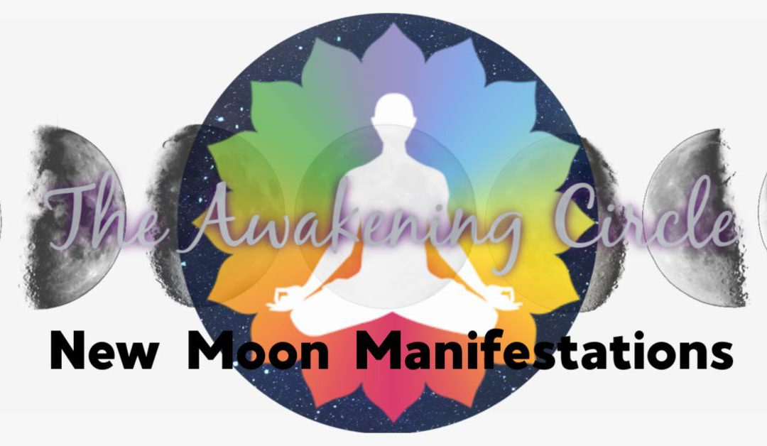 The Awakening Circle – New Moon Manifestations
