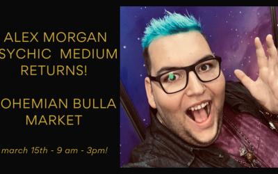 Alex Morgan Psychic Medium – Returns to Bohemian