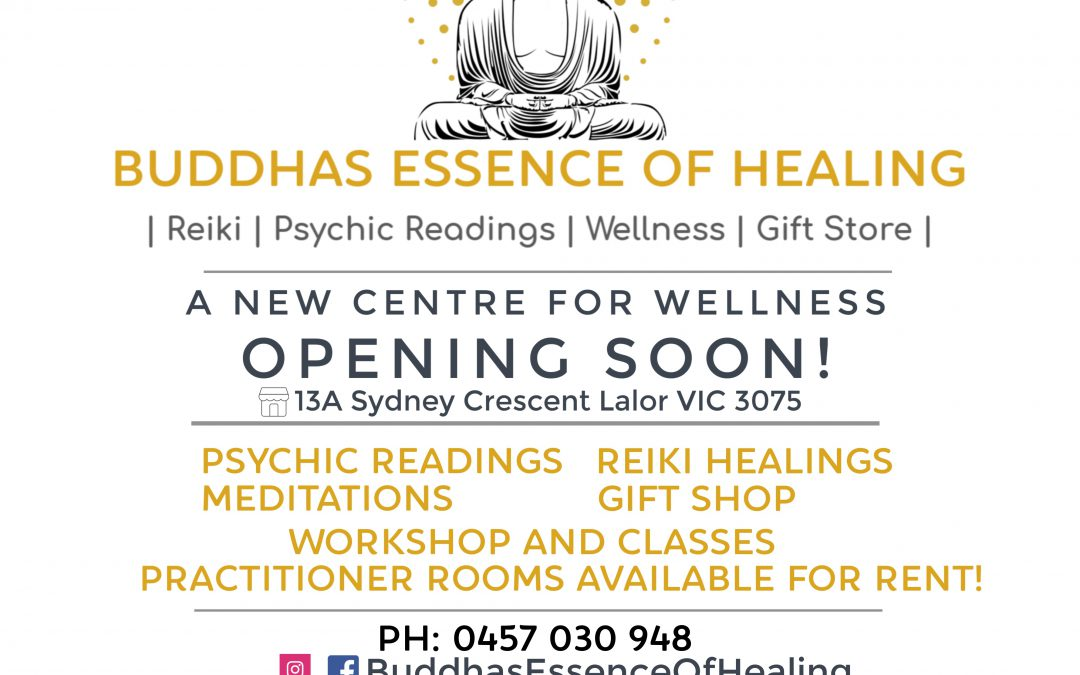 BUDDHAS ESSENCE OF HEALING – OPENING SOON!